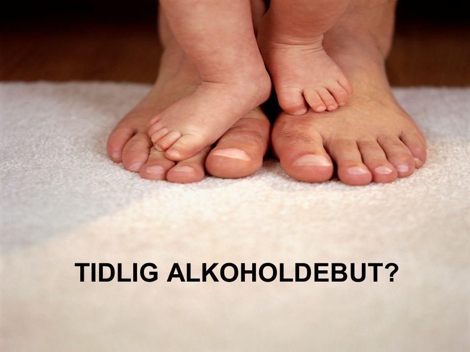 TIDLIG ALKOHOLDEBUT?