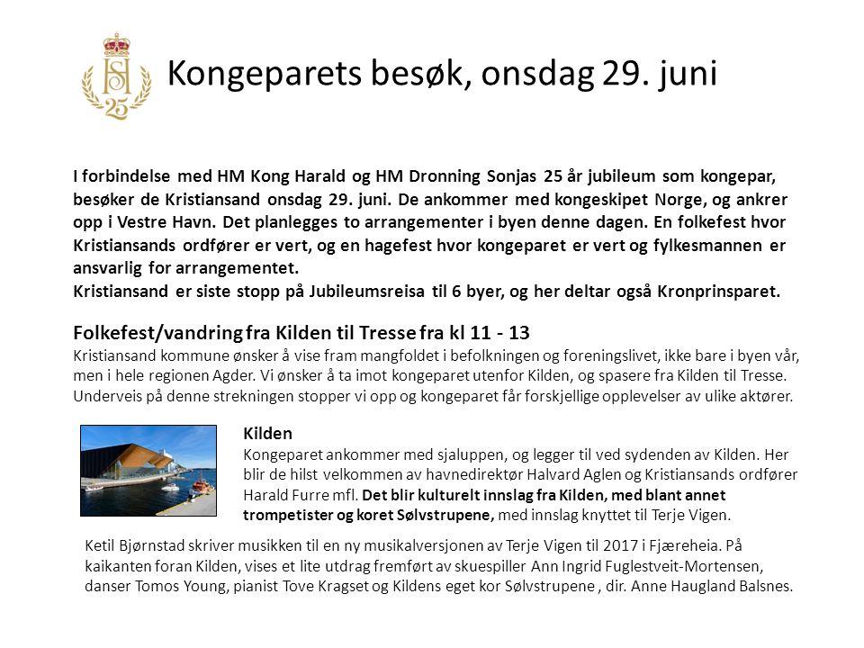 Kongeparets besøk, onsdag 29. juni I forbindelse med HM Kong Harald og HM Dronning Sonjas 25 år jubileum som kongepar, besøker de Kristiansand onsdag