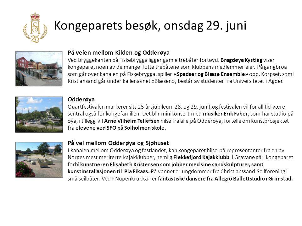 Kongeparets besøk, onsdag 29. juni På veien mellom Kilden og Odderøya Ved bryggekanten på Fiskebrygga ligger gamle trebåter fortøyd. Bragdøya Kystlag