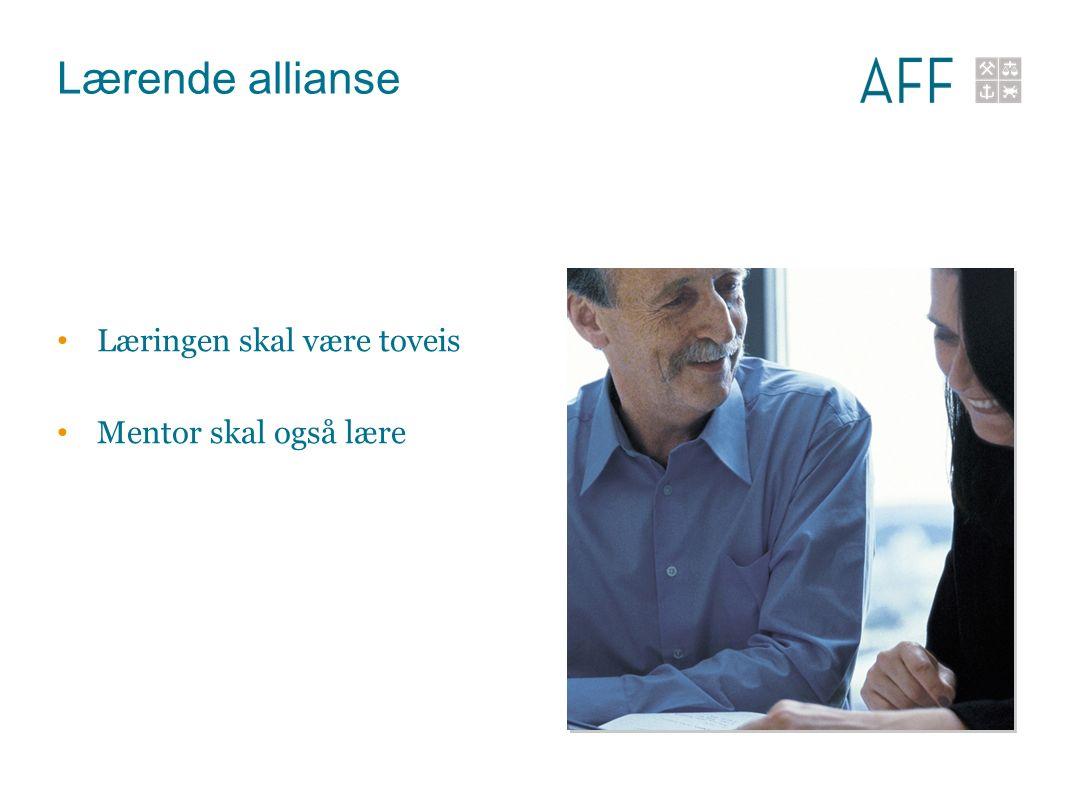 Lærende allianse Læringen skal være toveis Mentor skal også lære