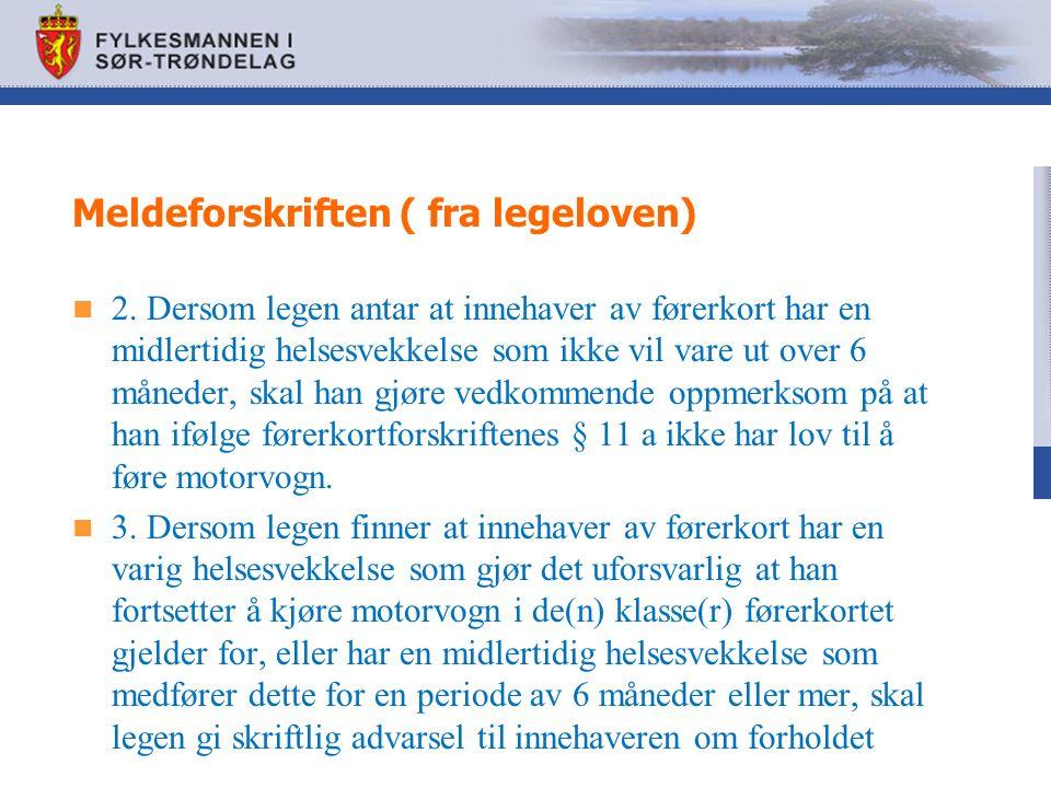 Meldeforskriften ( fra legeloven) 2.