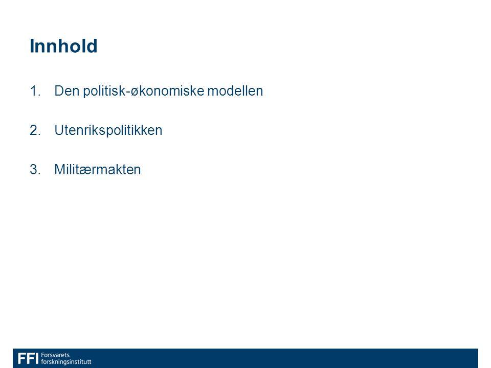 Innhold 1.Den politisk-økonomiske modellen 2.Utenrikspolitikken 3.Militærmakten