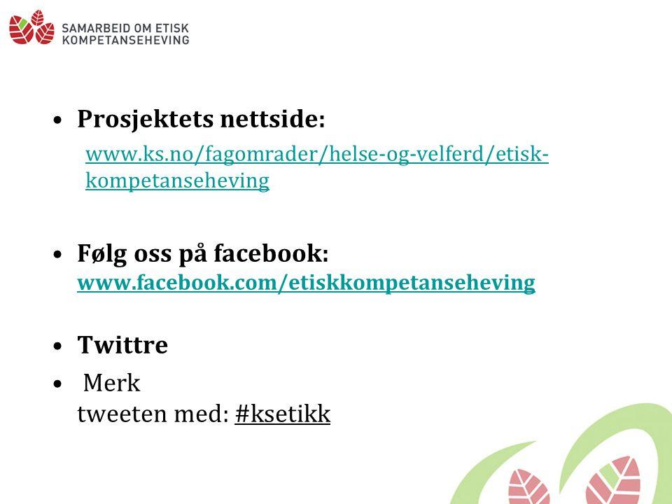Prosjektets nettside: www.ks.no/fagomrader/helse-og-velferd/etisk- kompetanseheving Følg oss på facebook: www.facebook.com/etiskkompetanseheving www.facebook.com/etiskkompetanseheving Twittre Merk tweeten med: #ksetikk