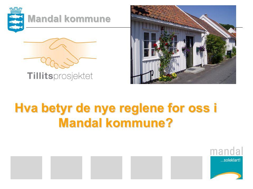 Hva betyr de nye reglene for oss i Mandal kommune Mandal kommune