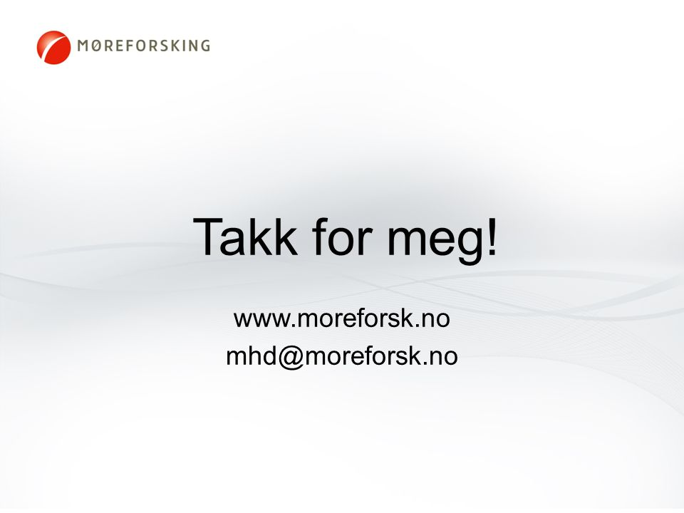 Takk for meg! www.moreforsk.no mhd@moreforsk.no