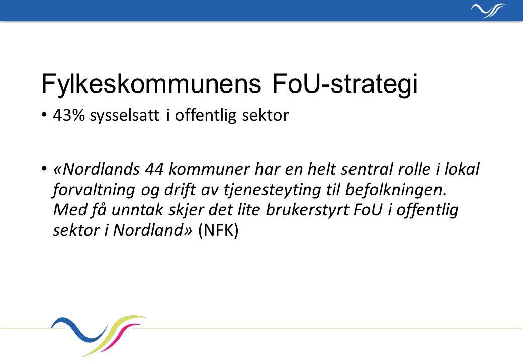 Fylkeskommunens FoU-strategi 43% sysselsatt i offentlig sektor «Nordlands 44 kommuner har en helt sentral rolle i lokal forvaltning og drift av tjenesteyting til befolkningen.