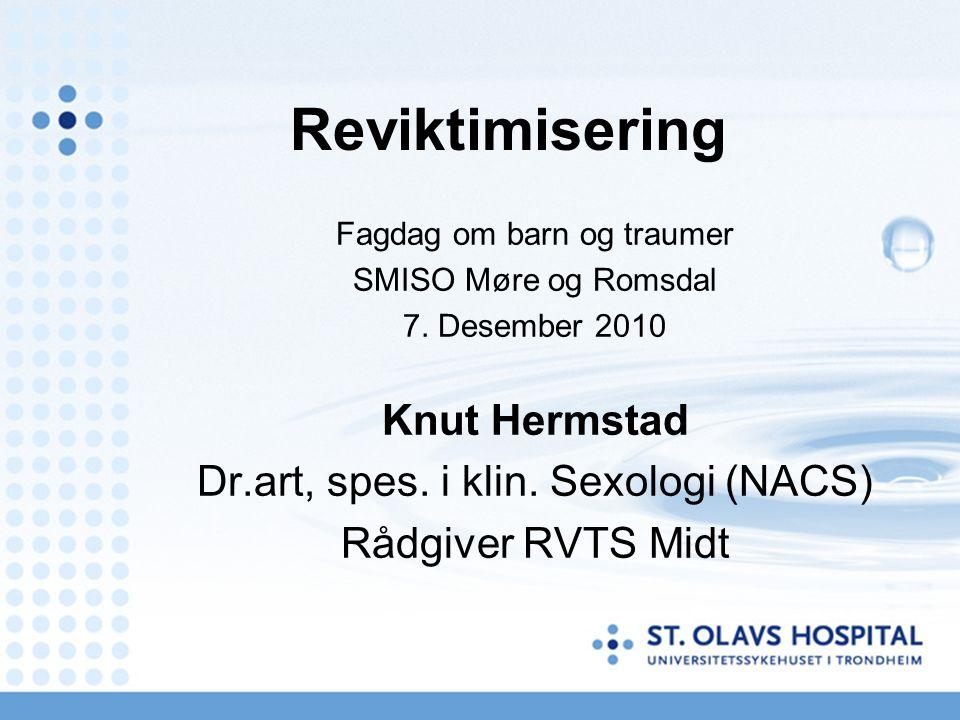 Reviktimisering Fagdag om barn og traumer SMISO Møre og Romsdal 7.