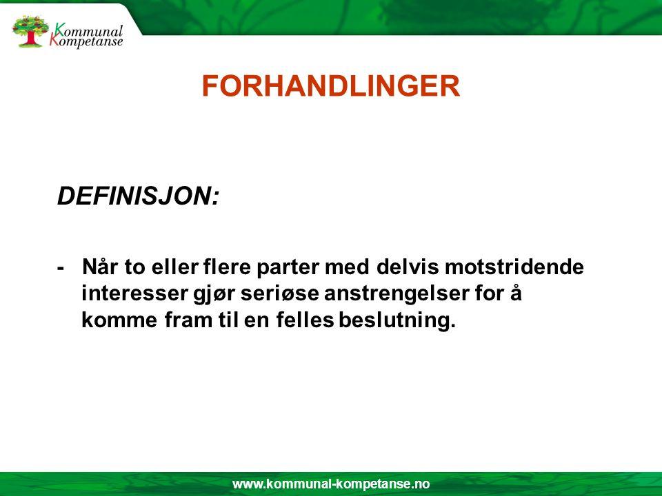 www.kommunal-kompetanse.no INTERN ORGANISERING Du forhandler: # på vegne av andre # med fullmakter (?) # med begrensninger (?) VÆR KLAR OVER MANDATET !