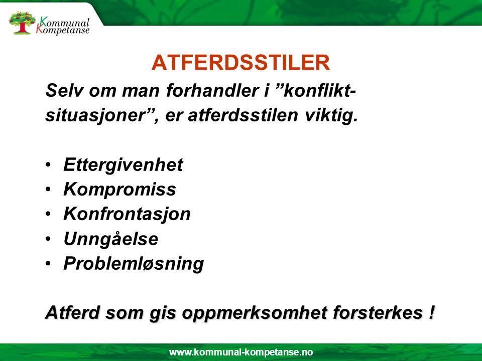 www.kommunal-kompetanse.no ATFERDSSTILER Selv om man forhandler i konflikt- situasjoner , er atferdsstilen viktig.