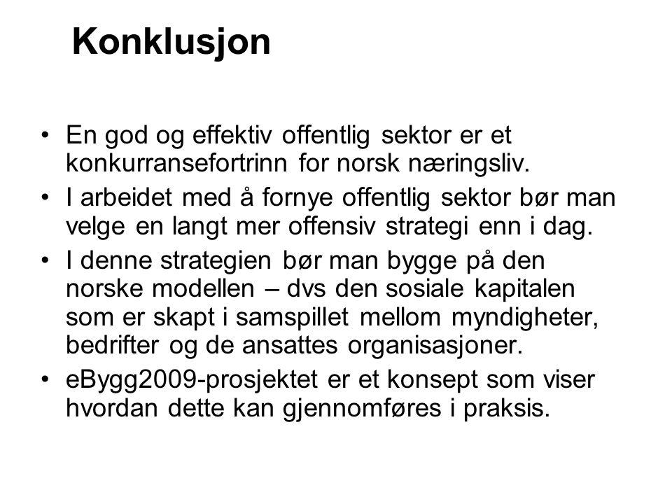 Konklusjon En god og effektiv offentlig sektor er et konkurransefortrinn for norsk næringsliv. I arbeidet med å fornye offentlig sektor bør man velge