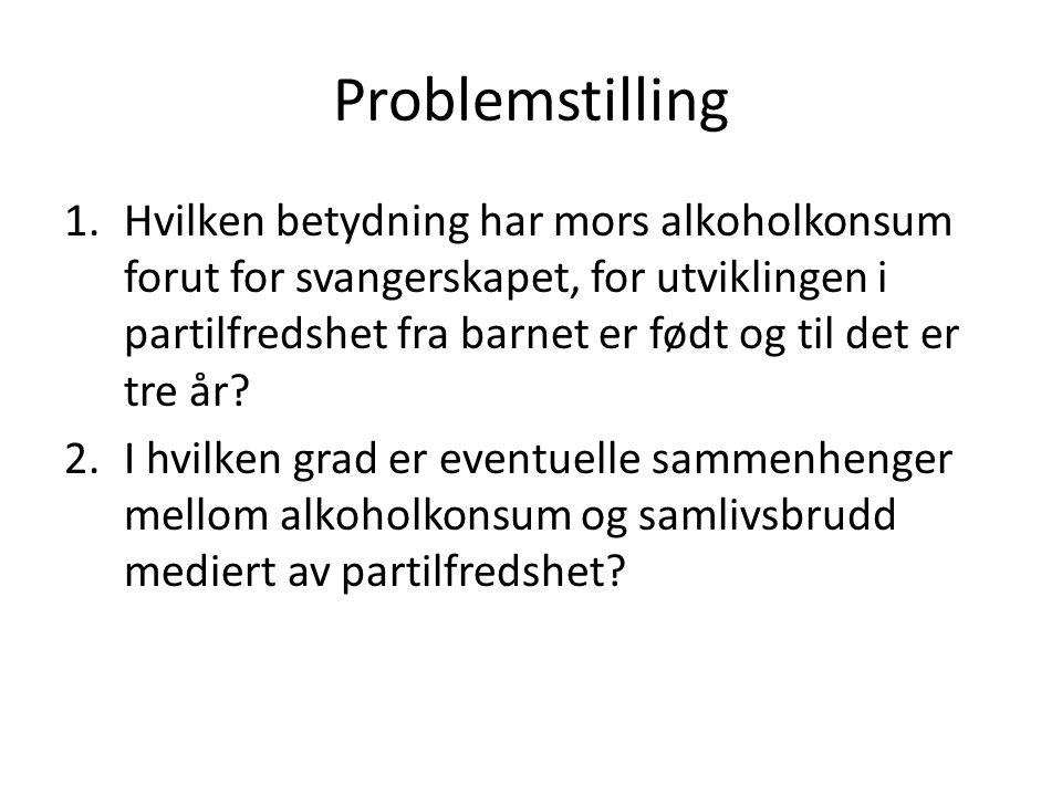 Problemstilling 1.Hvilken betydning har mors alkoholkonsum forut for svangerskapet, for utviklingen i partilfredshet fra barnet er født og til det er tre år.