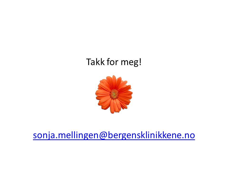 Takk for meg! sonja.mellingen@bergensklinikkene.no