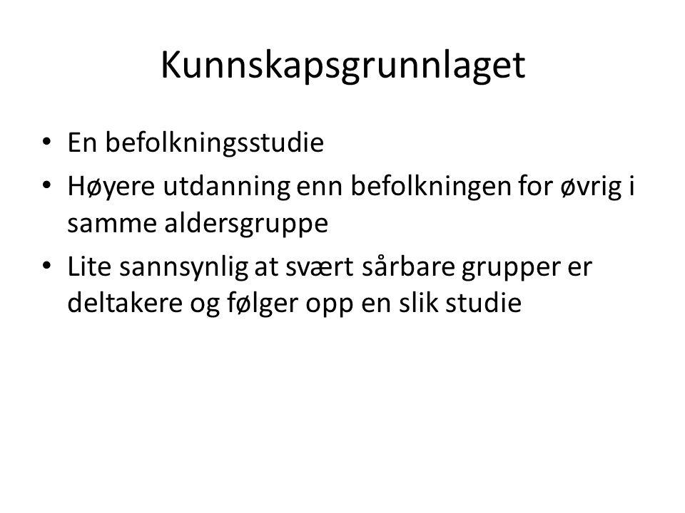 Prosjekt «Samliv og helse» Ved Høgskolen i Bergen – Senter for Kunnskapsbasert praksis Delstudie - Samliv og alkohol – To øvrige delstudier