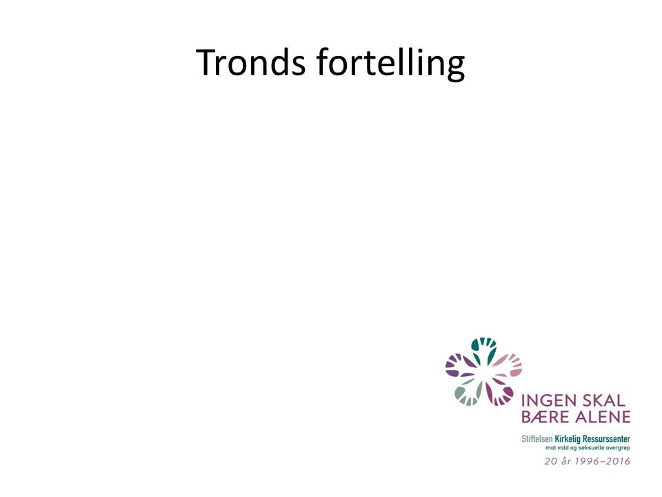 Tronds fortelling