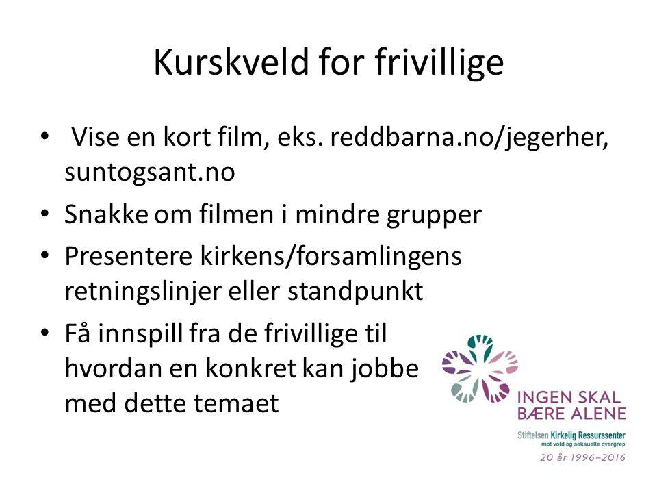 Kurskveld for frivillige Vise en kort film, eks.