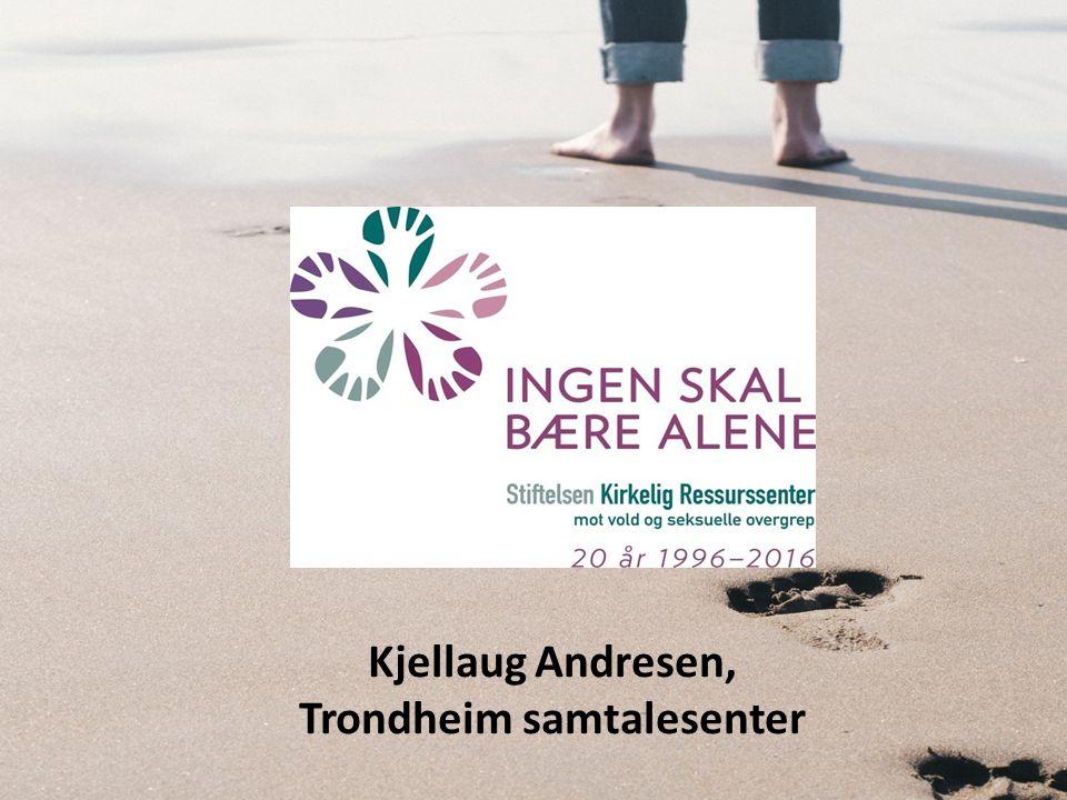 Kjellaug Andresen, Trondheim samtalesenter