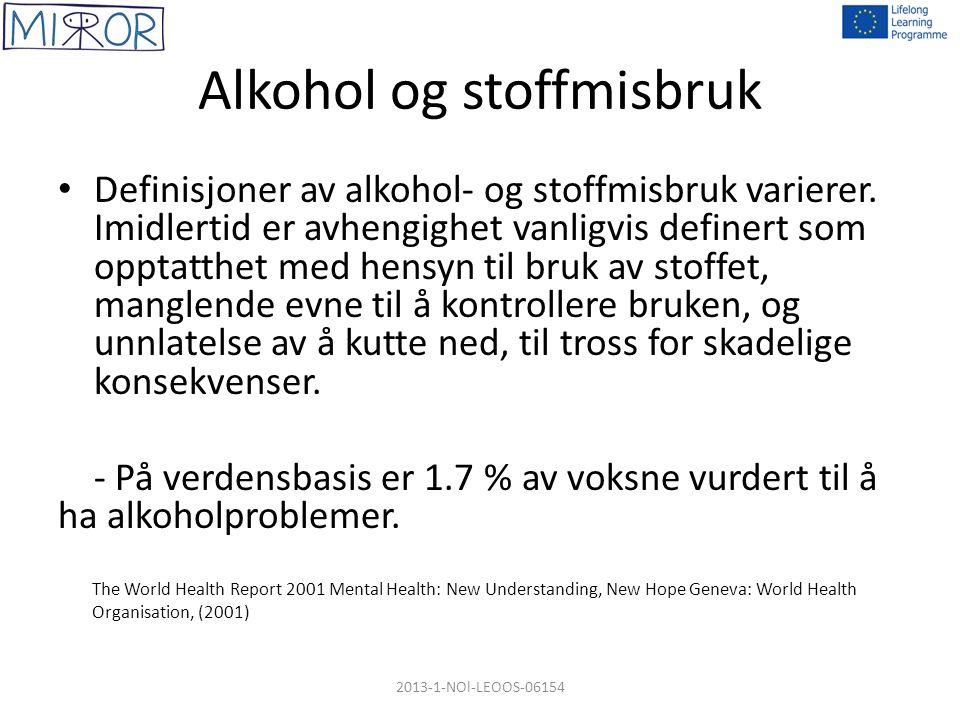 Alkohol og stoffmisbruk Definisjoner av alkohol- og stoffmisbruk varierer. Imidlertid er avhengighet vanligvis definert som opptatthet med hensyn til