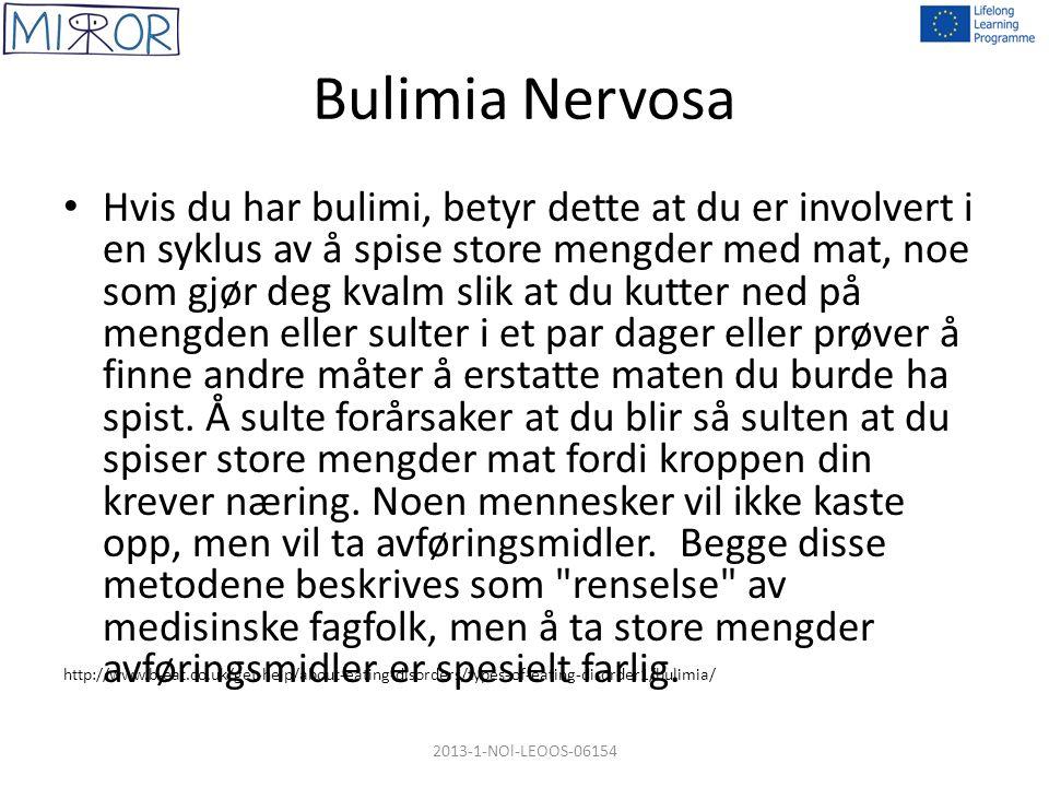 Bulimia Nervosa Hvis du har bulimi, betyr dette at du er involvert i en syklus av å spise store mengder med mat, noe som gjør deg kvalm slik at du kut