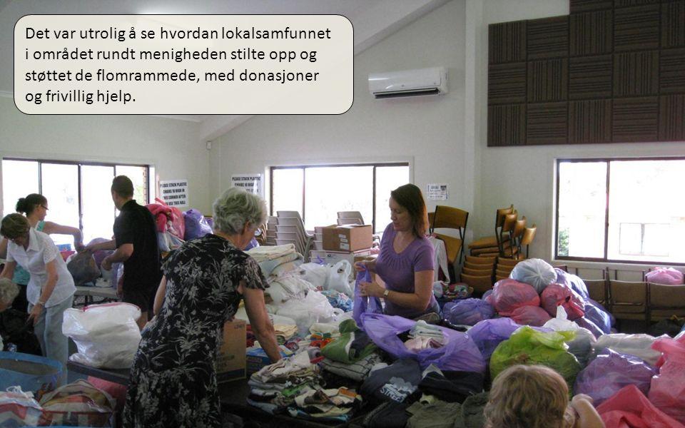 01.04.11 Det var utrolig å se hvordan lokalsamfunnet i området rundt menigheden stilte opp og støttet de flomrammede, med donasjoner og frivillig hjelp.