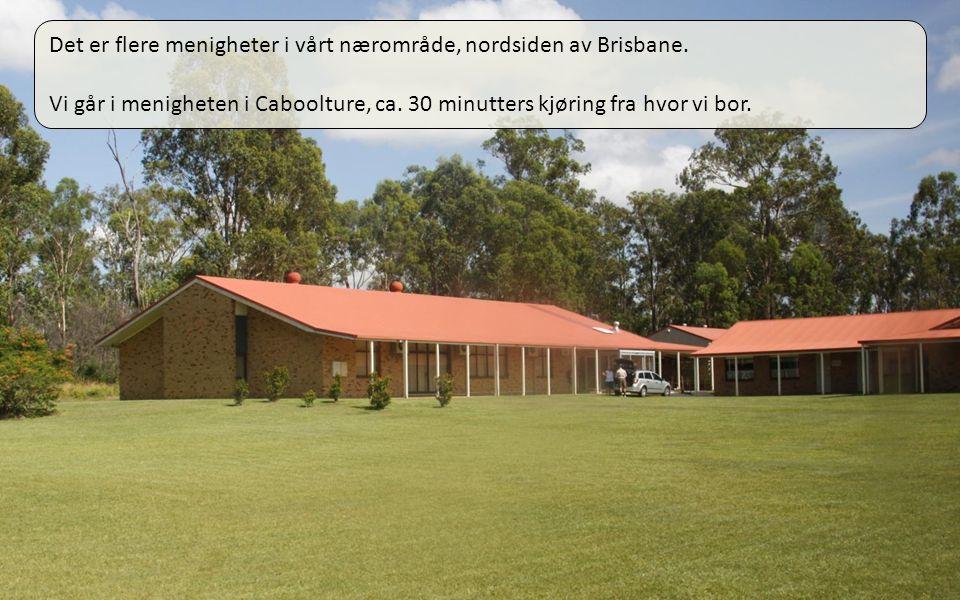 01.04.11 Det er flere menigheter i vårt nærområde, nordsiden av Brisbane.