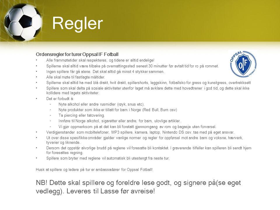 Regler Ordensregler for turer Oppsal IF Fotball Alle frammøtetider skal respekteres, og tidene er alltid endelige.