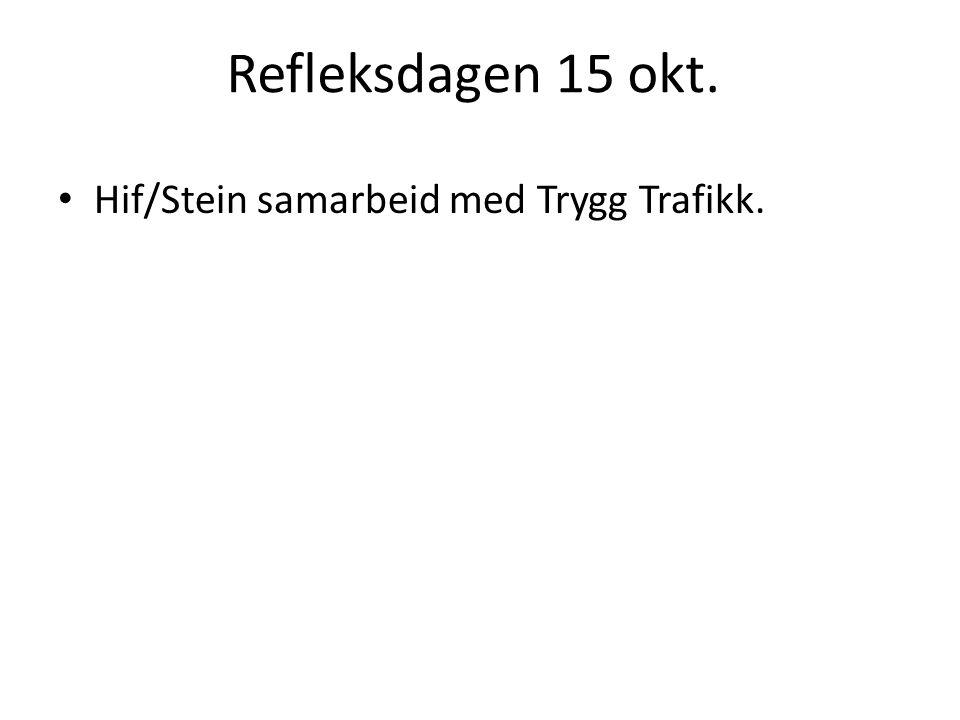 Refleksdagen 15 okt. Hif/Stein samarbeid med Trygg Trafikk.