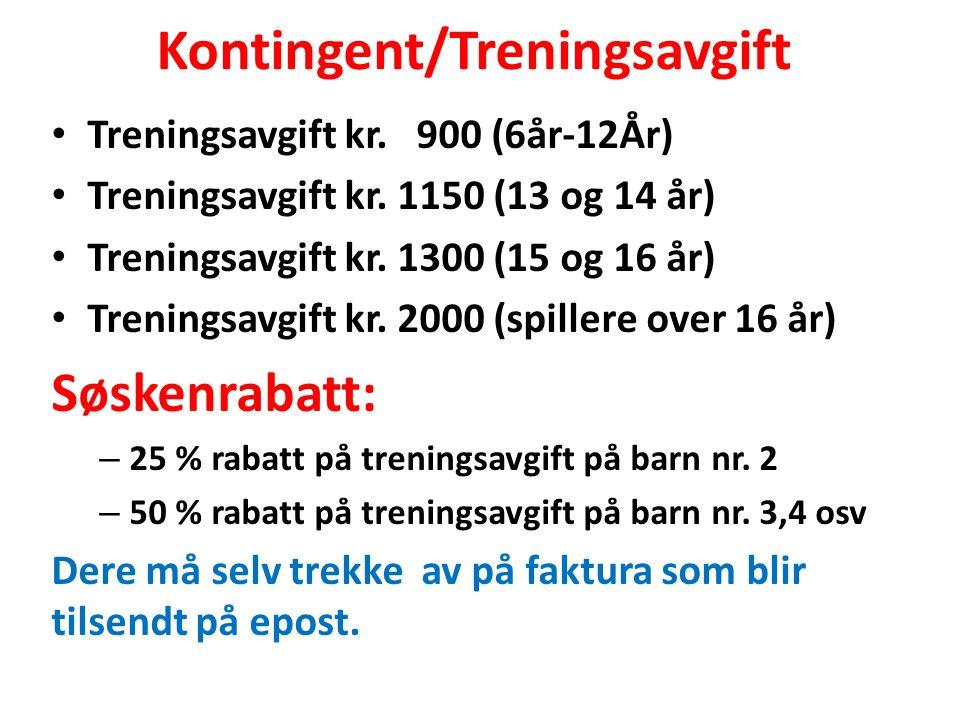 Kontingent/Treningsavgift Treningsavgift kr. 900 (6år-12År) Treningsavgift kr.