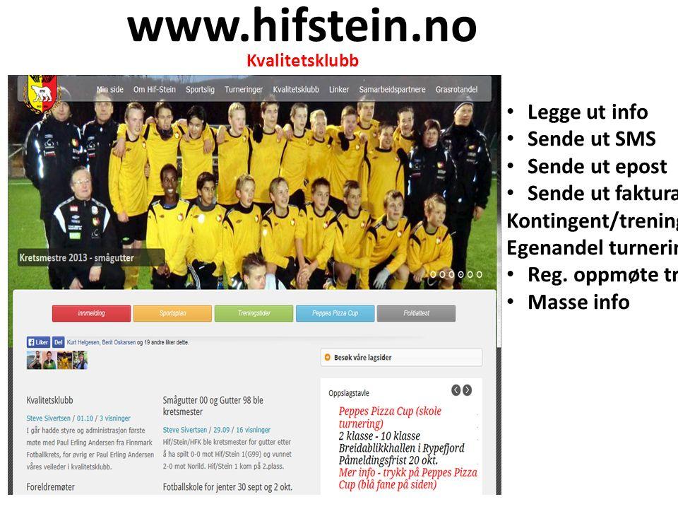 www.hifstein.no Legge ut info Sende ut SMS Sende ut epost Sende ut faktura Kontingent/treningsavg.