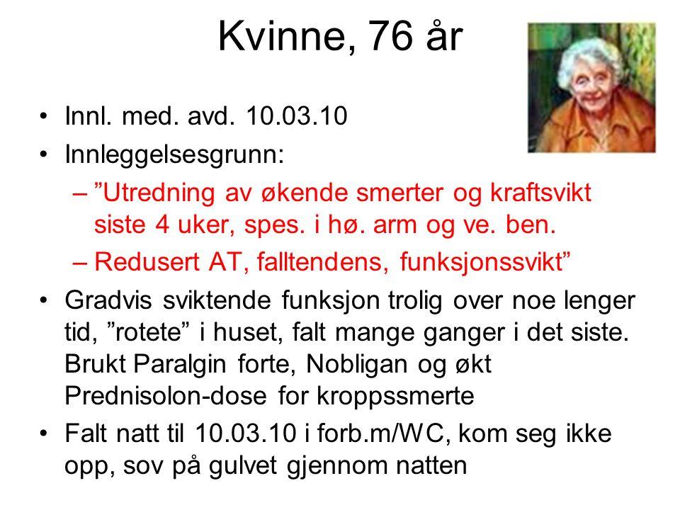 Kvinne, 76 år Innl. med. avd.