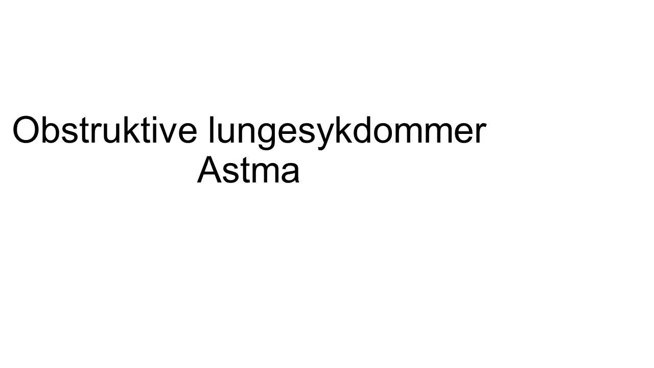 Obstruktive lungesykdommer Astma