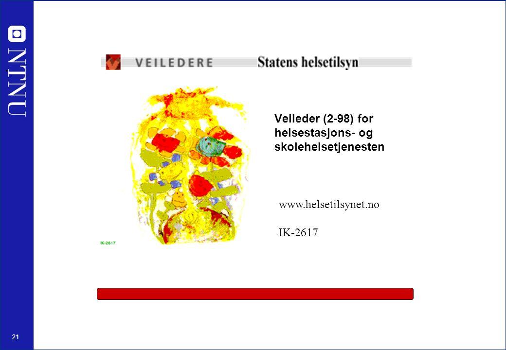 21. Veileder (2-98) for helsestasjons- og skolehelsetjenesten www.helsetilsynet.no IK-2617
