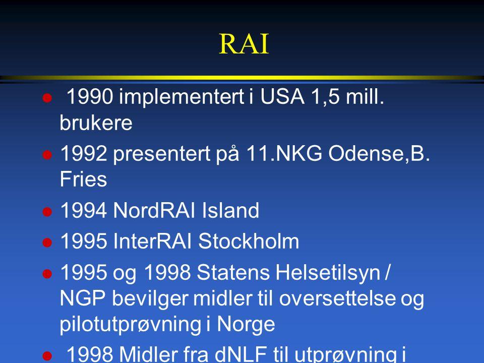 RAI l 1990 implementert i USA 1,5 mill.brukere l 1992 presentert på 11.NKG Odense,B.