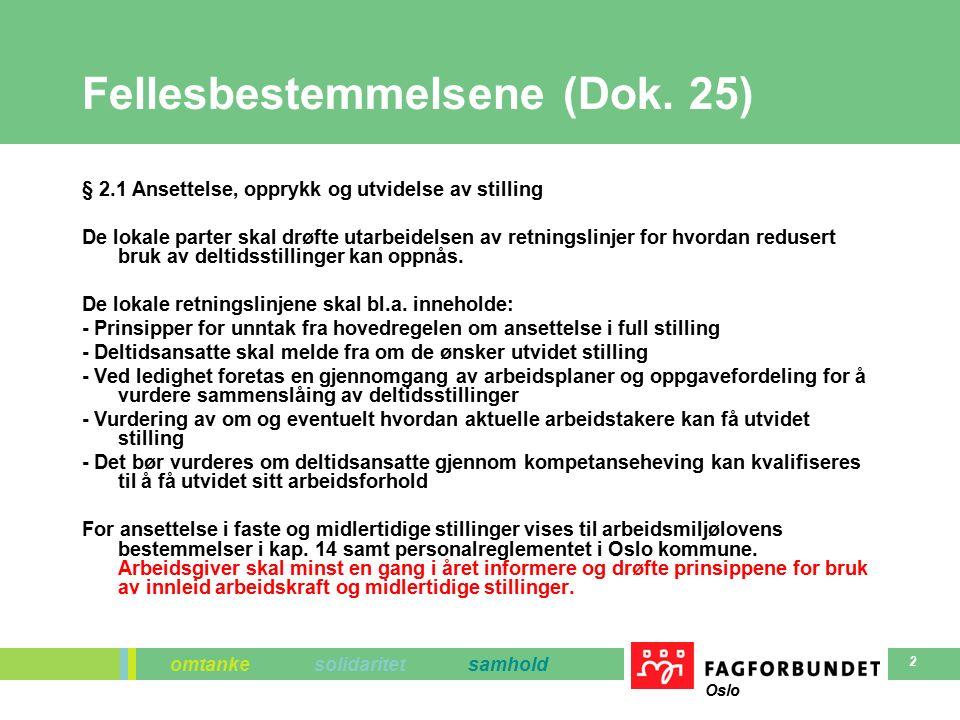 omtanke solidaritet samhold Oslo 2 Fellesbestemmelsene (Dok. 25) § 2.1 Ansettelse, opprykk og utvidelse av stilling De lokale parter skal drøfte utarb