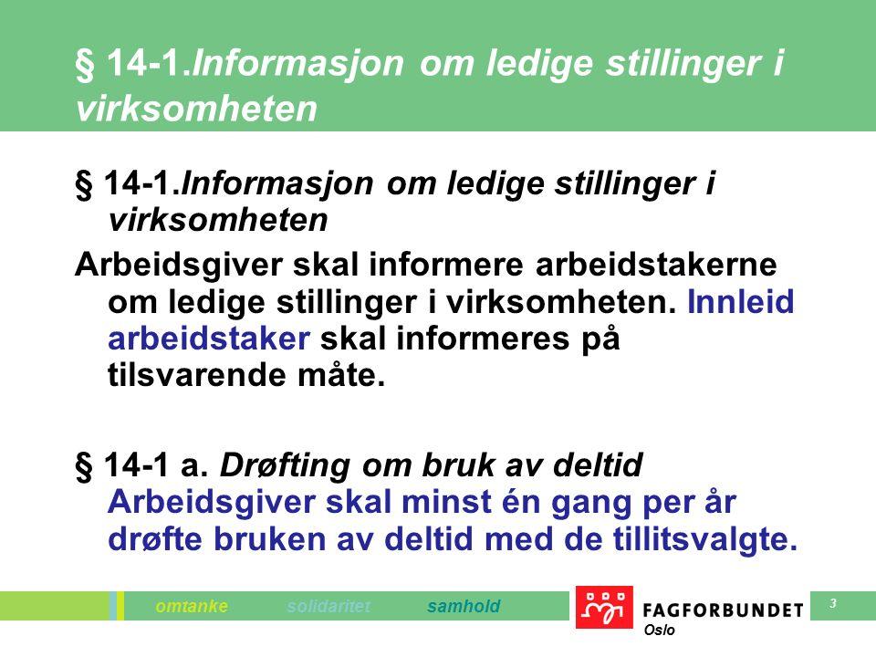 omtanke solidaritet samhold Oslo 3 § 14-1.Informasjon om ledige stillinger i virksomheten Arbeidsgiver skal informere arbeidstakerne om ledige stillin