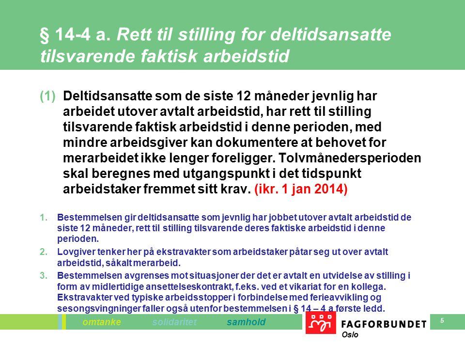 omtanke solidaritet samhold Oslo 5 § 14-4 a. Rett til stilling for deltidsansatte tilsvarende faktisk arbeidstid (1)Deltidsansatte som de siste 12 mån