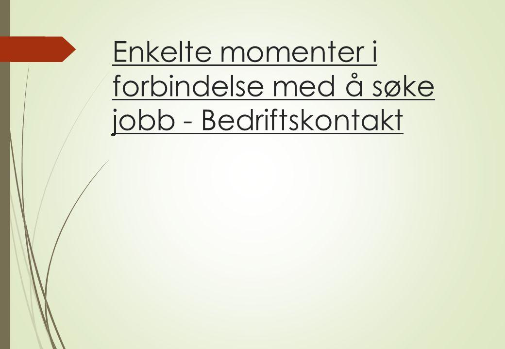 Enkelte momenter i forbindelse med å søke jobb - Bedriftskontakt