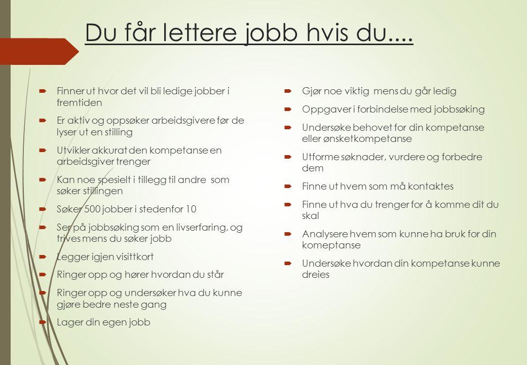 Du får lettere jobb hvis du....