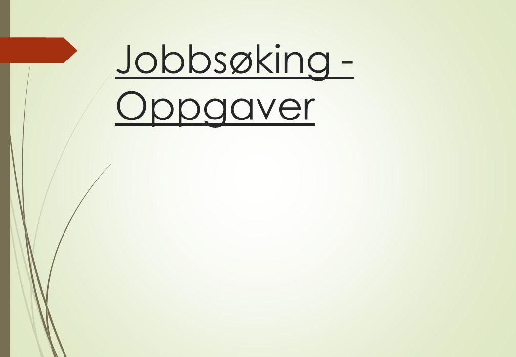 Jobbsøking - Oppgaver
