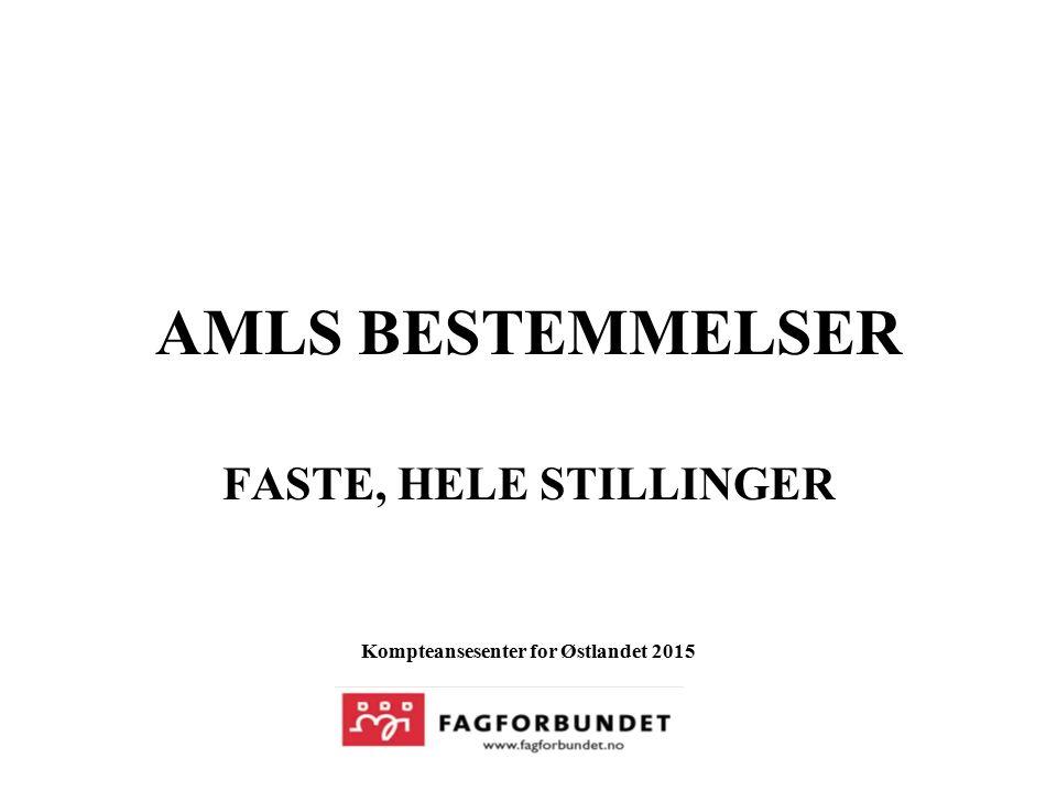 AMLS BESTEMMELSER FASTE, HELE STILLINGER Kompteansesenter for Østlandet 2015