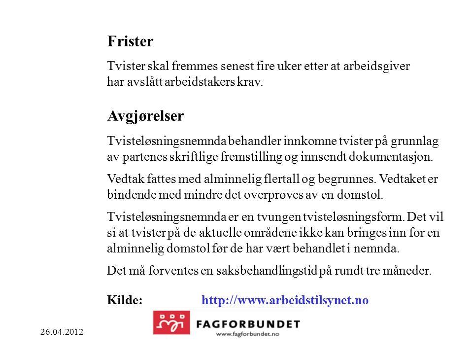 26.04.2012 Frister Tvister skal fremmes senest fire uker etter at arbeidsgiver har avslått arbeidstakers krav.