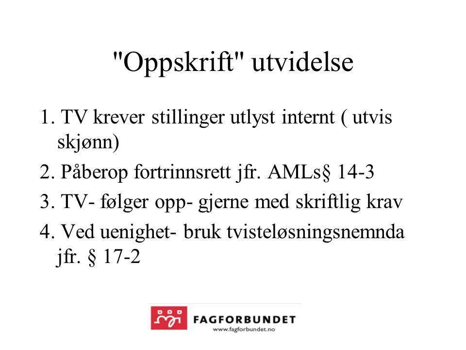 Oppskrift utvidelse 1. TV krever stillinger utlyst internt ( utvis skjønn) 2.