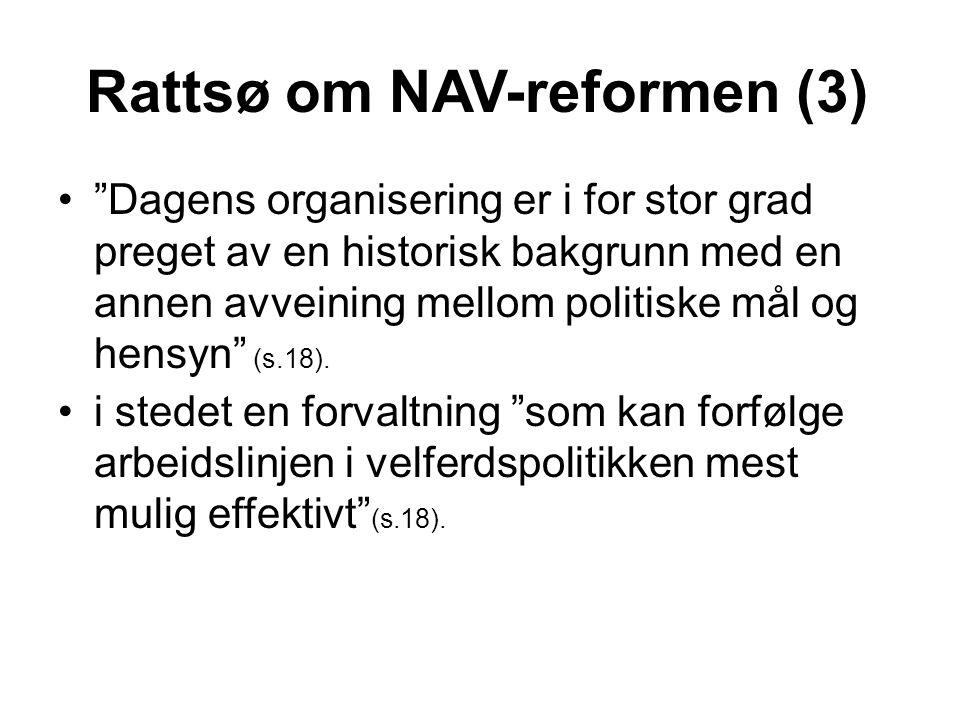 """Rattsø om NAV-reformen (3) """"Dagens organisering er i for stor grad preget av en historisk bakgrunn med en annen avveining mellom politiske mål og hen"""