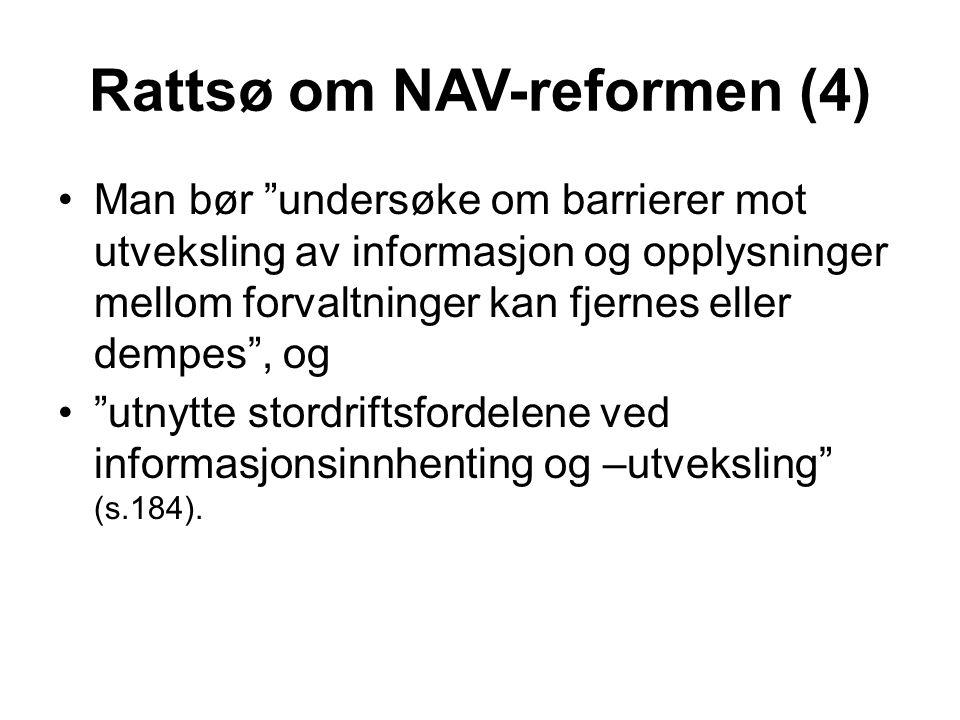 """Rattsø om NAV-reformen (4) Man bør """"undersøke om barrierer mot utveksling av informasjon og opplysninger mellom forvaltninger kan fjernes eller dempe"""