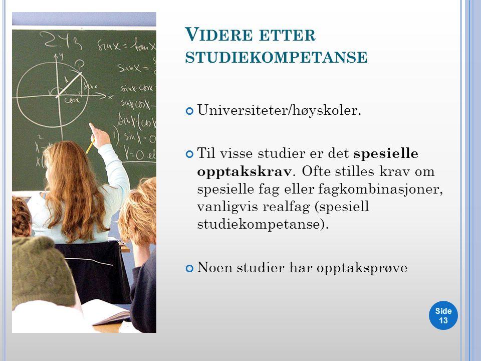 V IDERE ETTER STUDIEKOMPETANSE Universiteter/høyskoler.