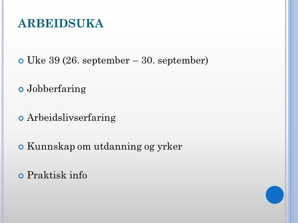 ARBEIDSUKA Uke 39 (26. september – 30.
