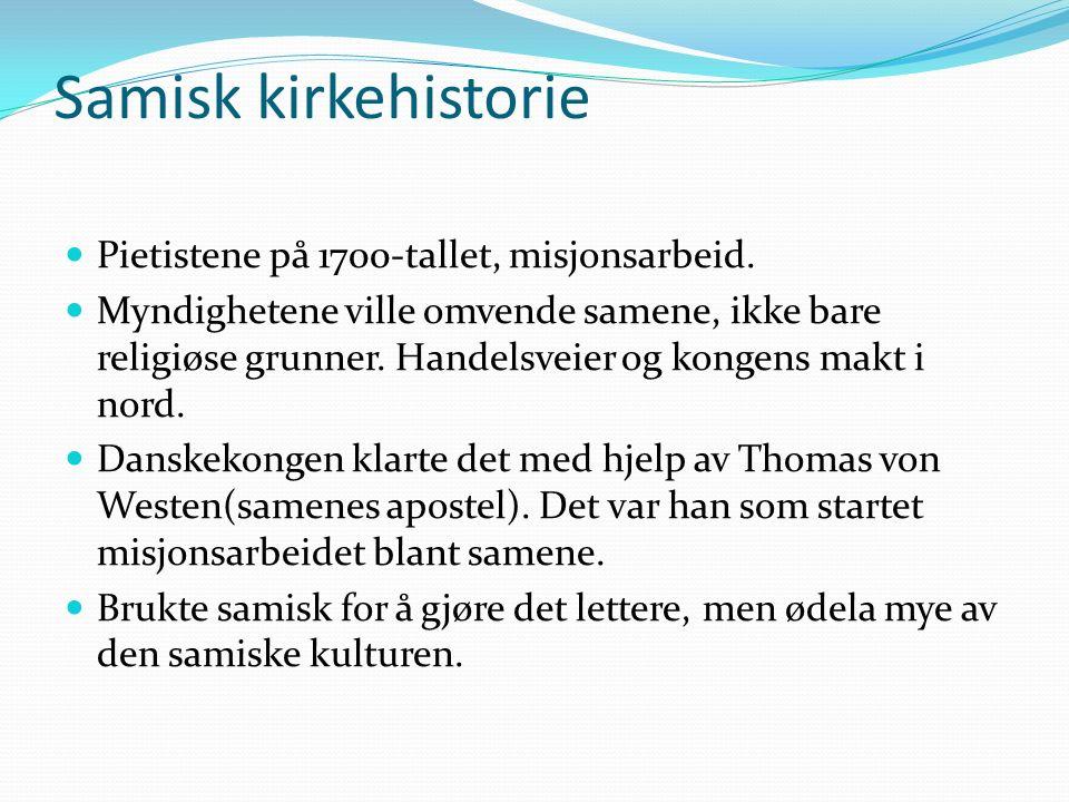 Samisk kirkehistorie Pietistene på 1700-tallet, misjonsarbeid.