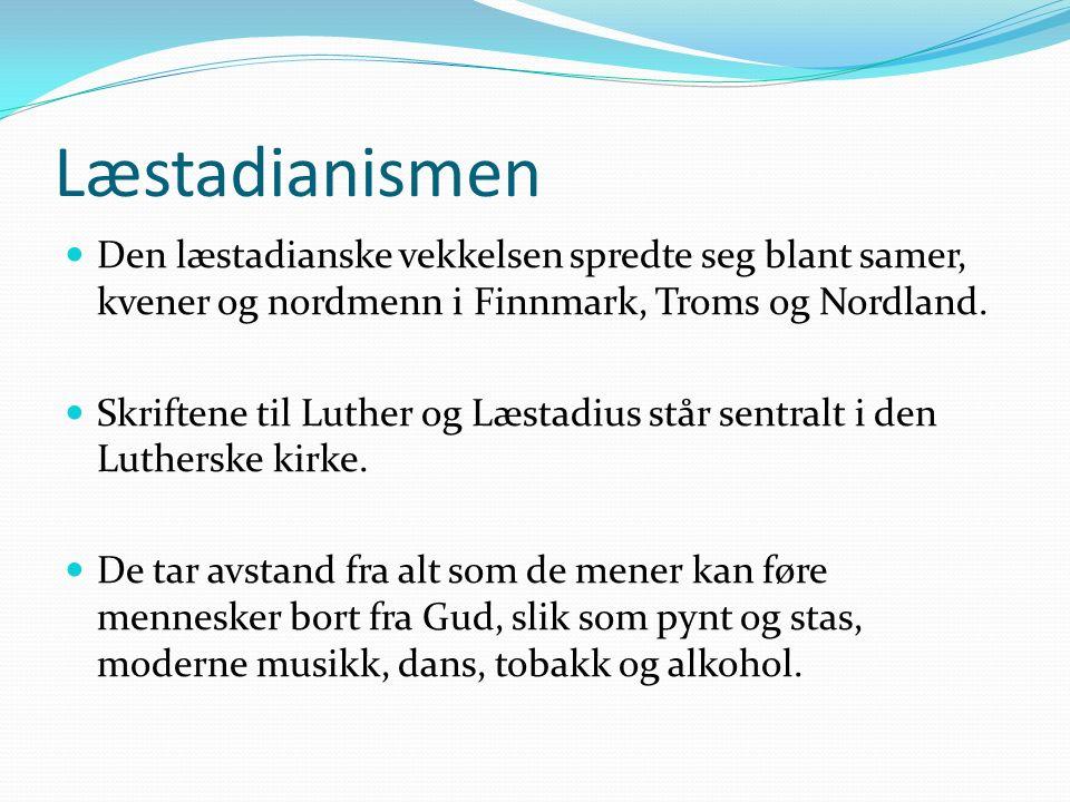 Læstadianismen Den læstadianske vekkelsen spredte seg blant samer, kvener og nordmenn i Finnmark, Troms og Nordland.
