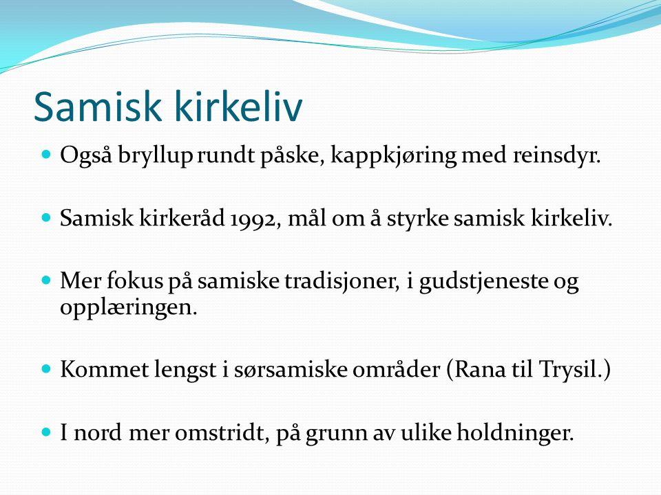 Samisk kirkeliv Også bryllup rundt påske, kappkjøring med reinsdyr.