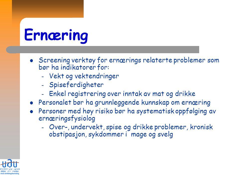 22 Ernæring Screening verktøy for ernærings relaterte problemer som bør ha indikatorer for: – Vekt og vektendringer – Spiseferdigheter – Enkel registr