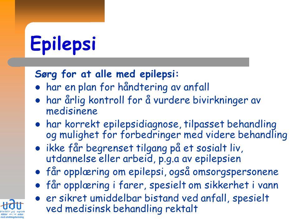 23 Epilepsi Sørg for at alle med epilepsi: har en plan for håndtering av anfall har årlig kontroll for å vurdere bivirkninger av medisinene har korrek